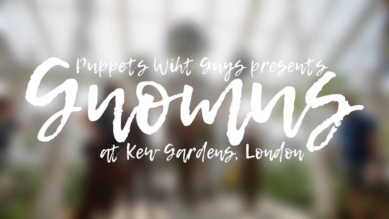 Gnomus at Kew Gardens