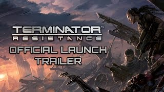 Terminator Resistance - Launch Trailer (Official FPS Shooter Game 2019)