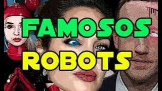 Famosos que son Robots + rodeados de robots humanos