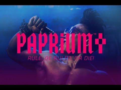 PAPRIUM - RULE, BE RULED, OR DIE!