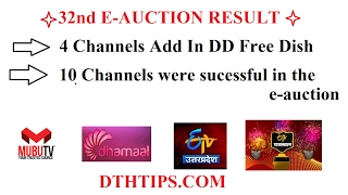 32nd e auction result 4 new channels add in dd free dish