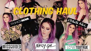 CLOTHING HAUL FT. Missguided, Nasty Gal, Fashion Nova & Dolls Kill/Love Too True
