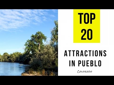 Top 20. Best Tourist Attractions in Pueblo, Colorado