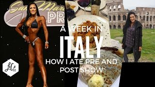 A week in Italy | How I ate pre and post show
