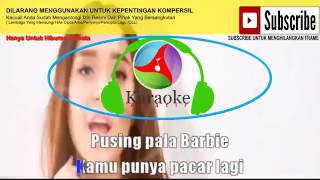 Kula Kula - Pusing Kepala Barbie Hot Karaoke Karaoke Amatir Lirick Mp4