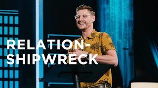 Relation-Shipwreck | Jarrid Wilson