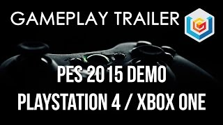 PES 15 Demo Gameplay Trailer (PlayStation 4/Xbox One)