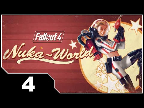 Fallout 4: Nuka World - EP4 An Ambitious Plan