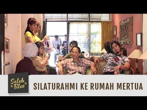 Seleb Files: Silaturahmi ke Rumah Mertua - Episode 8