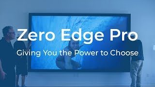 Zero Edge Pro – Giving You the Power to Choose