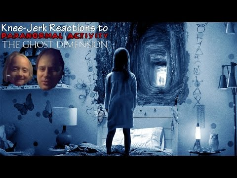 KneeJerk Reactions to Paranormal Activity: The Ghost Dimension