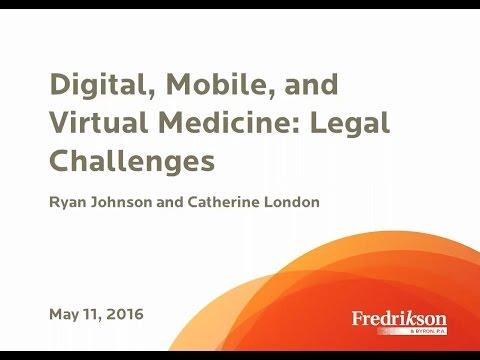 Digital, Mobile and Virtual Medicine: Legal Challenges