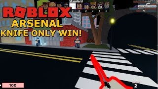 WINNING BUT ONLY WITH THE KNIFE (Roblox Arsenal)