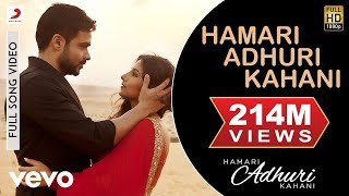 Download Hamari Adhuri Kahani Title Track Full Video - Emraan Hashmi,Vidya Balan|Arijit Singh