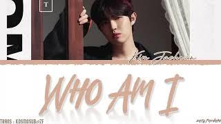 Jaehwan - Who am I