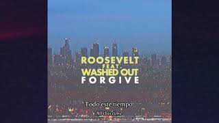 Roosevelt - Forgive (feat. Washed Out) Sub. Español