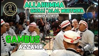 Download Lagu AZZAHIR (GAMBUSAN) - ALLAHUMMA SHOLLI ALAL MUSTHOFA   TAQIM FEAT CIPTO   AZZAHIR LIVE MRANGGEN DEMAK mp3