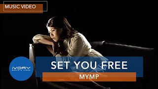 MYMP - Set You Free (Official Music Video)