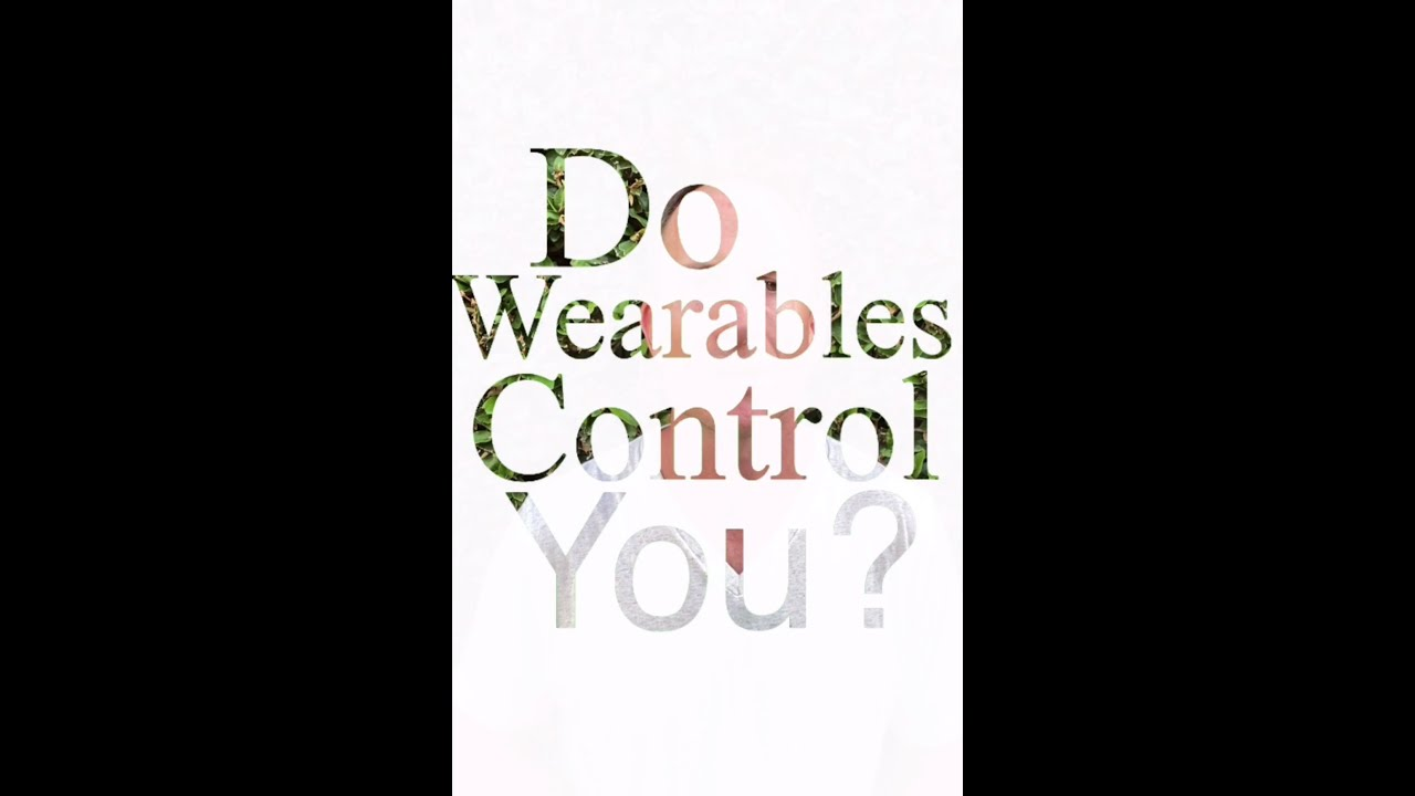 Do Wearables Control You?