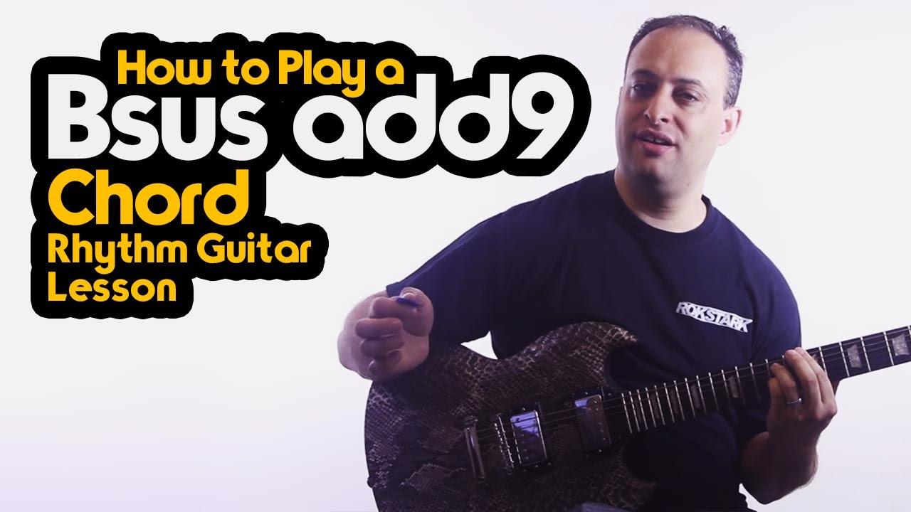 How To Play A Bsus Add9 Chord Rhythm Guitar Lesson Youtube