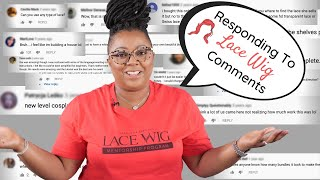 Responding To Lace Wig Comments From YouTube