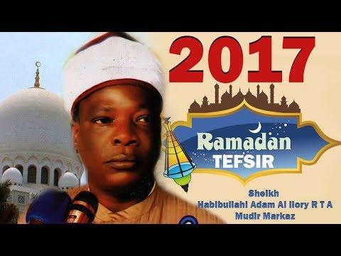 Markaz 2017  Ramadan Tefsir Day 2 -  Sheikh Habibullahi Adam Al Ilory R T A