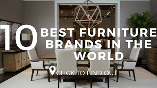 Top 10 Best Furniture Brands In The World 2019