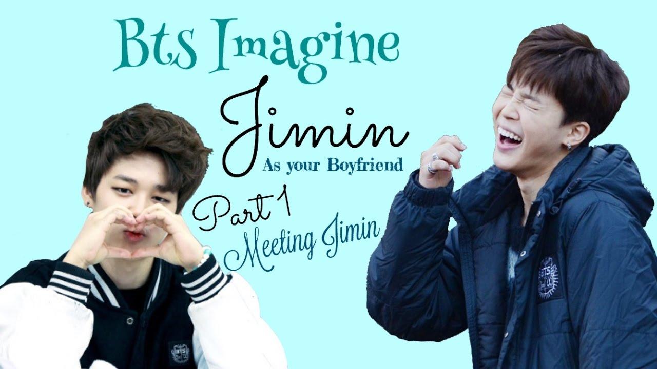 BTS Imagine | Jimin as Your Boyfriend pt  1 Meeting Jimin