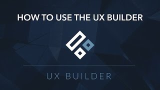 How to use the UX Builder