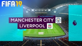 FIFA 19 - Manchester City vs. Liverpool @ Etihad Stadium
