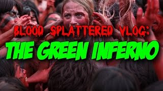 The Green Inferno (2015) - Blood Splattered Vlog (Horror Movie Review)