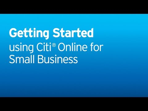 Citi: Getting Started - Using The Citi Mobile App For Small Business