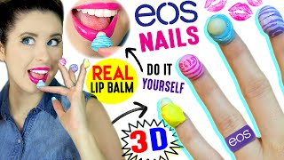 DIY 3D EOS Nails W/ REAL Lip Balm | Apply Lip Balm Using Your Nails | Crazy Interactive Nail Art!