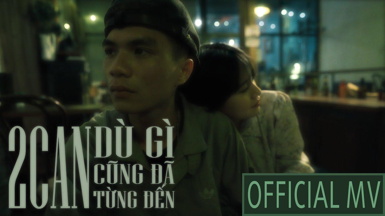 Download 2CAN | DÙ GÌ CŨNG ĐÃ TỪNG ĐẾN | OFFICIAL MUSIC VIDEO