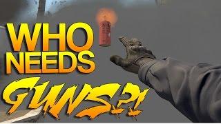 CS:GO - Who needs GUNS?! #8