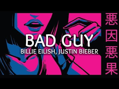 Billie Eilish, Justin Bieber ‒ Bad Guy (Lyrics) (Remix)