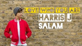 Video Harris J - Love Who You Are | Audio download MP3, 3GP, MP4, WEBM, AVI, FLV Agustus 2017