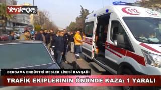 BERGAMA MESLEK LISESİ KAVŞAĞINDA KAZA