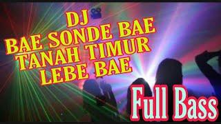 DJ BAE SONDE BAE TANAH TIMUR LEBE BAE