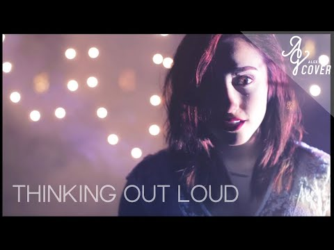 Thinking Out Loud by Ed Sheeran | Alex G Cover