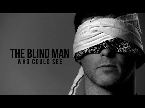 The Blind Man Who Could See  Emotional True Story