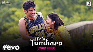 Main Tumhara - Dil Bechara|Official Lyric Video|Sushant-Sanjana|A.R. Rahman|Jonita-Hriday