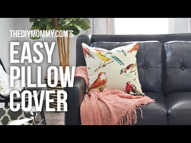 How To Sew An Easy Pillow Cover No