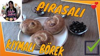 Kıymalı Pırasalı Börek Tarifi Nasıl yapılır ? Sibelin Mutfağı ile yemek tarifleri