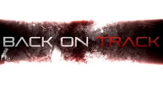 Back On Track - Episode #21 by Breakerzz