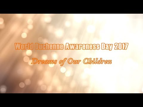 World Duchenne Awareness Day 2017 | Action Duchenne | Dreams of Our Kids