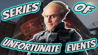 SERIES OF UNFORTUNATE EVENTS - Rainbow Six Siege (Operation Blood Orchid)