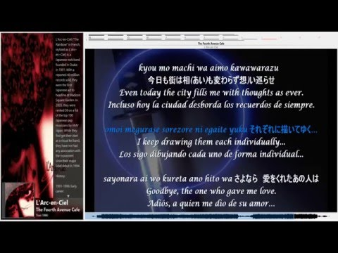 The Fourth Avenue Cafe - L'Arc-en-Ciel - JP ENG, SPA & lyrics