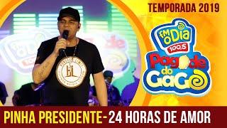 24 Horas de Amor - Pinha Presidente Ao Vivo (Pagode do Gago) FM O Dia