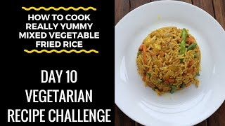 "(How To Cook) ""Quick Easy Mixed Vegetable Fried Rice"" - Day 10 Challenge"